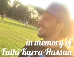 In Memory of Fathi Karra-Hassan
